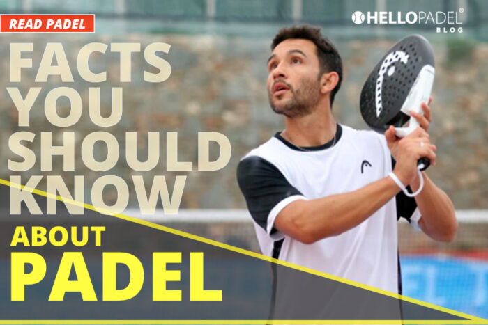 PADEL FACTS YOU SHOULD KNOW